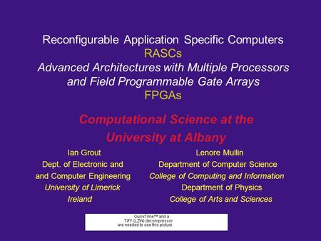 Reconfigurable Application Specific Computers RASCs Advanced Architectures with Multiple Processors and Field Programmable Gate Arrays FPGAs Computational.