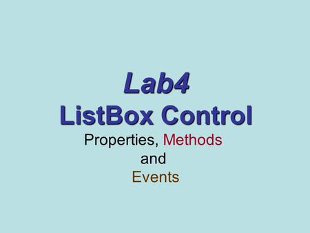 Lab4 ListBox Control Properties, Methods and Events.