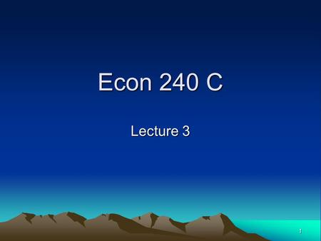 1 Econ 240 C Lecture 3. 2 Time Series Concepts Analysis and Synthesis.