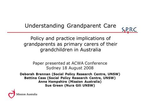 Paper presented at ACWA Conference Sydney 18 August 2008 Deborah Brennan (Social Policy Research Centre, UNSW) Bettina Cass (Social Policy Research Centre,