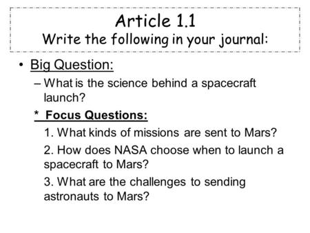 Article 1.1 Write the following in your journal: Big Question: –What is the science behind a spacecraft launch? * Focus Questions: 1. What kinds of missions.