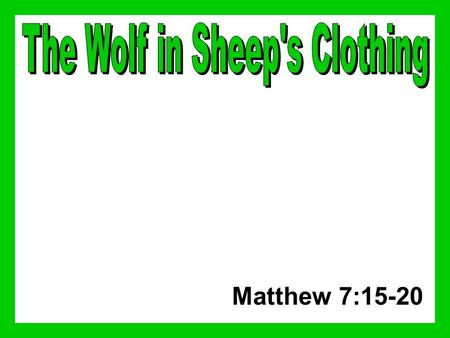 "Matthew 7:15-20. ""beware of false prophets"" –Matthew 7:1-5 Not to judge without evidence –John 7:24 –Leviticus 19:15 –Deuteronomy 1:17 Word of God is."