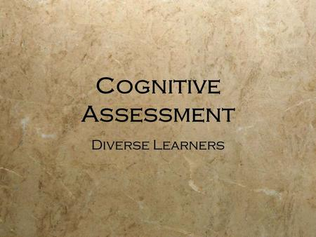 Cognitive Assessment Diverse Learners. 1996: Most common Tests for Bilinguals  WISC (mostly done in all english)  Bender Visual-Motor Gestalt  Draw-a-Person.