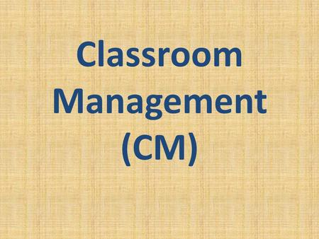 Classroom Management (CM). Control The primary issue of the classroom management is the teacher's control. Movement/ navigation control Voice control.
