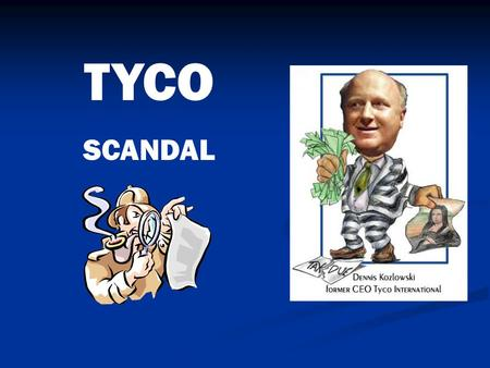 TYCO SCANDAL. Company History Founded in 1960 by Arthur J. Rosenburg Founded in 1960 by Arthur J. Rosenburg Initially supported by government research.