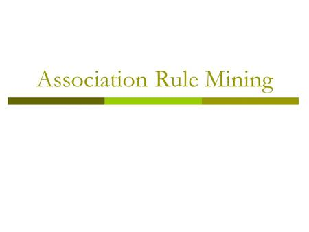 Association Rule Mining. Generating assoc. rules from frequent itemsets  Assume that we have discovered the frequent itemsets and their support  How.