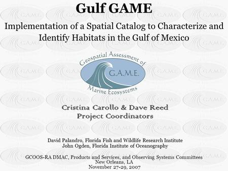Cristina Carollo & Dave Reed Project Coordinators David Palandro, Florida Fish and Wildlife Research Institute John Ogden, Florida Institute of Oceanography.