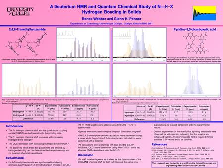 A Deuterium NMR and Quantum Chemical Study of N—H... X Hydrogen Bonding in Solids Renee Webber and Glenn H. Penner Department of Chemistry, University.