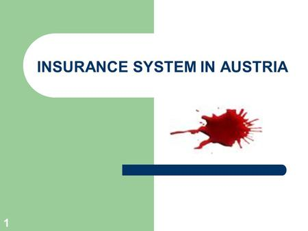 1 INSURANCE SYSTEM IN AUSTRIA. 2 Based on principle of solidarity Public Health Care Compulsory contribution to insurance by everybody Covers cost for.