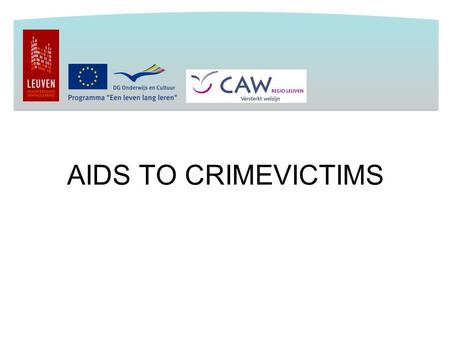 AIDS TO CRIMEVICTIMS. VICTIMS OF CRIME  PEOPLE WHO REACT IN THEIR OWN NATURAL WAY TO ABNORMAL CIRCUMSTANCES.