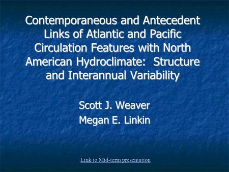 Contemporaneous and Antecedent Links of Atlantic and Pacific Circulation Features with North American Hydroclimate: Structure and Interannual Variability.