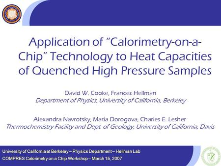 "University of California at Berkeley – Physics Department – Hellman Lab Application of ""Calorimetry-on-a- Chip"" Technology to Heat Capacities of Quenched."
