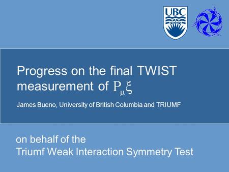 Progress on the final TWIST measurement of James Bueno, University of British Columbia and TRIUMF on behalf of the Triumf Weak Interaction Symmetry Test.