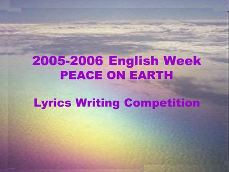 2005-2006 English Week PEACE ON EARTH Lyrics Writing Competition.