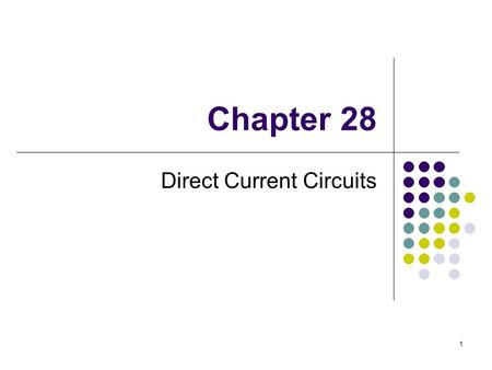 1 Chapter 28 Direct Current Circuits. 2 Direct Current When the current in a circuit has a constant direction, the current is called direct current Most.