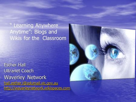 "Esther Hall Ultranet Coach Waverley Network  "" Learning Anywhere Anytime"": Blogs."