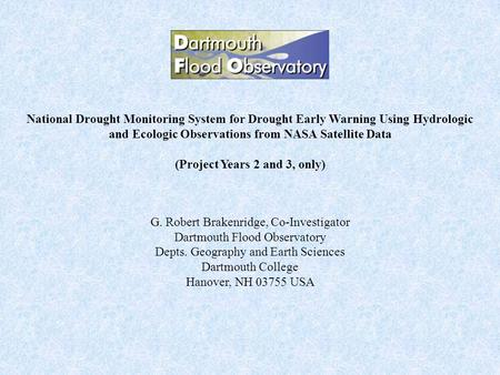 National Drought Monitoring System for Drought Early Warning Using Hydrologic and Ecologic Observations from NASA Satellite Data (Project Years 2 and 3,