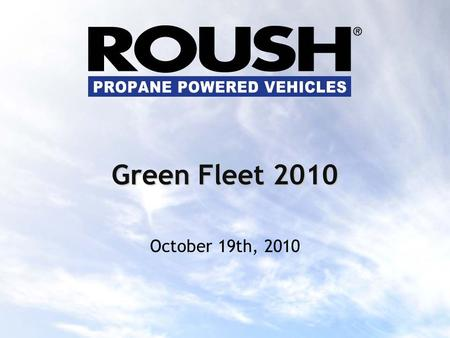 October 19th, 2010 Green Fleet 2010. Fleet Research: What Do Fleet Managers Want In an Alternative Fuel Vehicle Application?