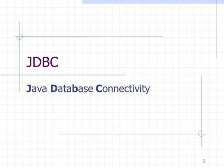 1 JDBC Java Database Connectivity. 2  c.pdf