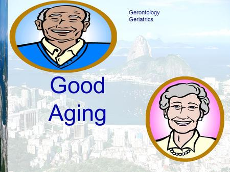 Good Aging Gerontology Geriatrics. Lecture no. 11 Critical illness in old age By Dr. Hala Yehia.