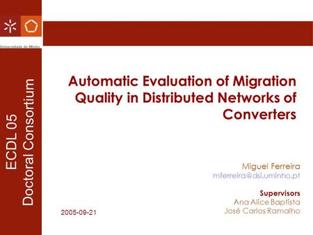 Automatic Evaluation of Migration Quality in Distributed Networks of Converters Miguel Ferreira Supervisors Ana Alice Baptista.