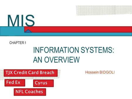 MIS INFORMATION SYSTEMS: AN OVERVIEW TJX Credit Card Breach Fed Ex