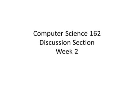 "Computer Science 162 Discussion Section Week 2. Agenda Recap ""What is an OS?"" and Why? Process vs. Thread ""THE"" System."
