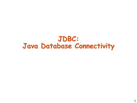 1 JDBC: Java Database Connectivity. 2 Introduction to JDBC JDBC is used for accessing databases from Java applications Information is transferred from.