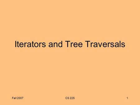 Fall 2007CS 2251 Iterators and Tree Traversals. Fall 2007CS 2252 Binary Trees In a binary tree, each node has at most two subtrees A set of nodes T is.
