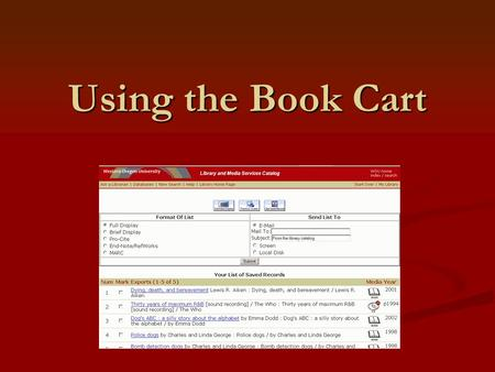 Using the Book Cart. Step 1: Saving items to book cart in 4 ways. +