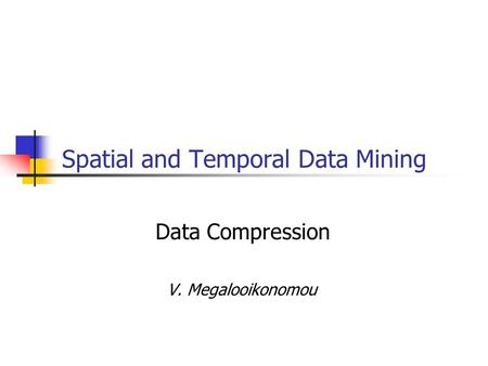 Spatial and Temporal Data Mining
