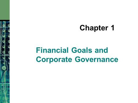 Chapter 1 Financial Goals and Corporate Governance.