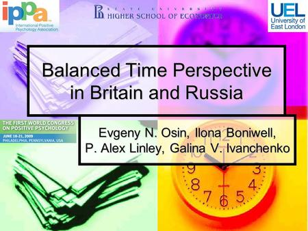 Balanced Time Perspective in Britain and Russia Evgeny N. Osin, Ilona Boniwell, P. Alex Linley, Galina V. Ivanchenko.