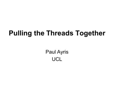 Pulling the Threads Together Paul Ayris UCL. The Bologna Process  Well-established at an academic and administrative level  Still unclear about roles.