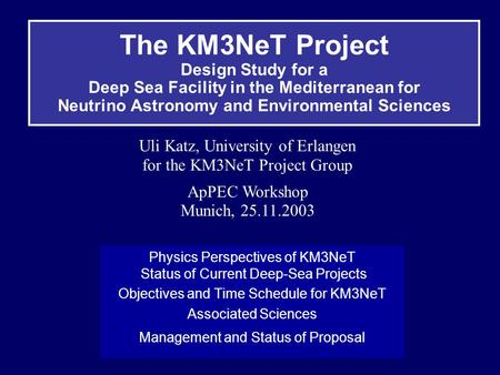 The KM3NeT Project Design Study for a Deep Sea Facility in the Mediterranean for Neutrino Astronomy and Environmental Sciences Physics Perspectives of.