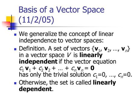 Basis of a Vector Space (11/2/05)