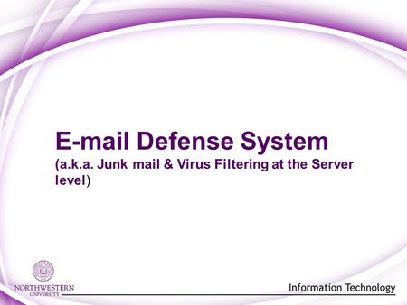 E-mail Defense System (a.k.a. Junk mail & Virus Filtering at the Server level)