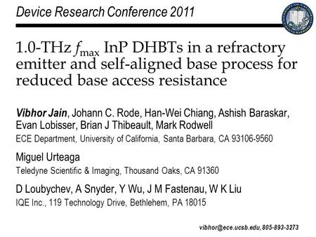 1 1.0-THz f max InP DHBTs in a refractory emitter and self-aligned base process for reduced base access resistance Vibhor Jain, Johann C. Rode, Han-Wei.