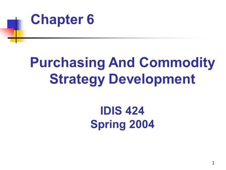 purchasing and commodity strategy The associated purchasing processes  strategic sourcing  our purchases and developed a strategy in which commodity experts.