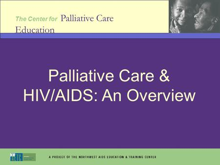 Palliative Care & HIV/AIDS: An Overview