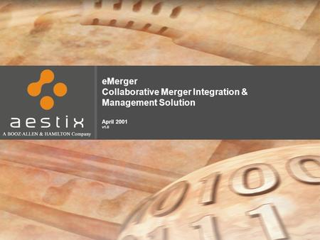 EMerger Collaborative Merger Integration & Management Solution April 2001 v1.0.