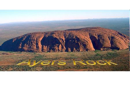 Ayers Rock Country: Australia State: Northern Territory Elevation: 863 m (2,831 ft) Prominence:348 m (1,142 ft) Coordinates: 25°20′42″S 131°02′10″E.