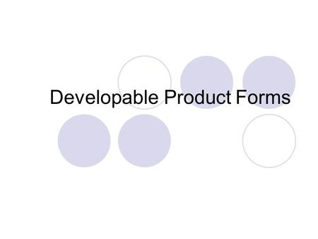 Developable Product Forms. Developable Surface In mathematics, a developable surface is a surface that can be flattened onto a plane without distortion.