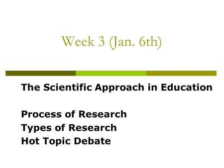 Week 3 (Jan. 6th) The Scientific Approach in Education