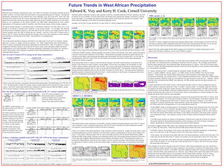 This model predicts wetter conditions over the Sahel, and drier conditions along the Guinean coast in the 21 st century. This is opposite to what is expected.