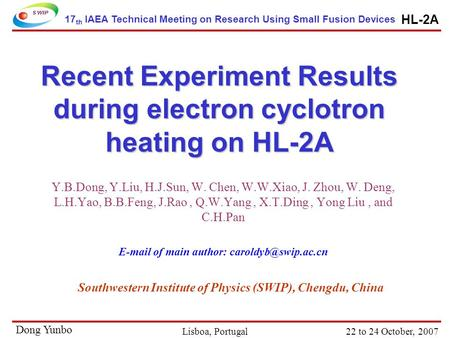 HL-2A Lisboa, Portugal 22 to 24 October, 2007 Dong Yunbo Recent Experiment Results during electron cyclotron heating on HL-2A Y.B.Dong, Y.Liu, H.J.Sun,