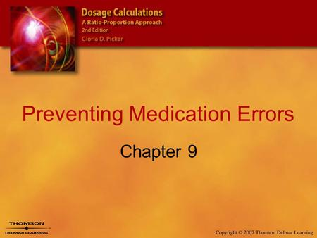 Preventing Medication Errors Chapter 9. 2 Safe Medication Administration Prescription –Licensed providers must have authority within their state to write.