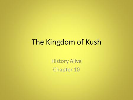 The Kingdom of Kush History Alive Chapter 10.