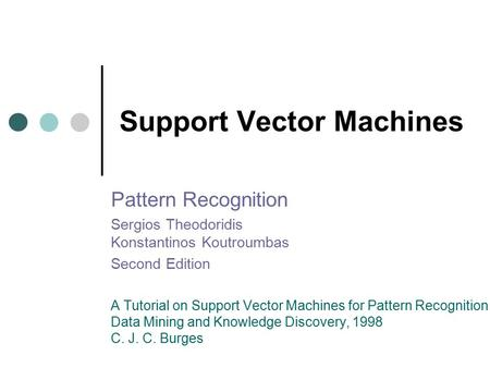 Support Vector Machines Pattern Recognition Sergios Theodoridis Konstantinos Koutroumbas Second Edition A Tutorial on Support Vector Machines for Pattern.