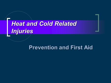 Heat and Cold Related Injuries
